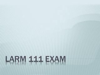 LARM 111 EXAM