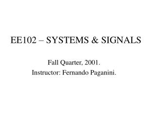 EE102 – SYSTEMS & SIGNALS