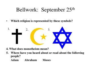 Bellwork:  September 25 th