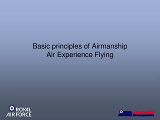 Basic principles of Airmanship Air Experience Flying