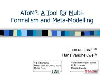 AToM3: A Tool for Multi-Formalism and Meta-Modelling