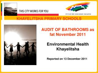 AUDIT OF BATHROOMS as fat November 2011 Environmental Health Khayelitsha