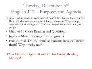 Tuesday, December 3 rd English 112 – Purpose and Agenda
