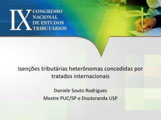 Isenções tributárias heterônomas concedidas por tratados internacionais