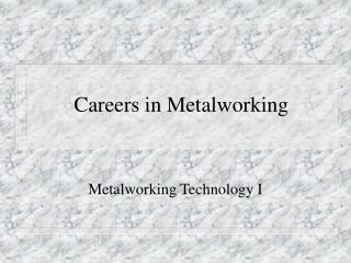 Careers in Metalworking