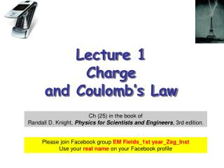 Lecture 1 Charge  and Coulomb's Law