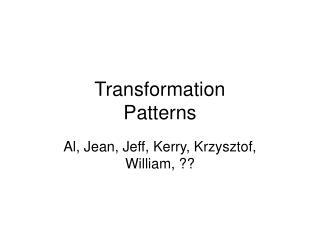 Transformation  Patterns