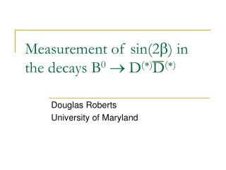 Measurement of sin(2 b ) in the decays B 0 ? D ( * ) D ( * )