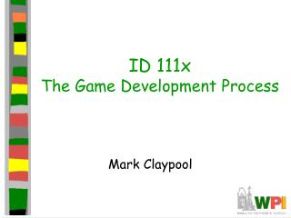 ID 111x The Game Development Process