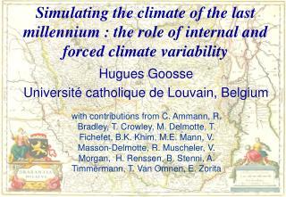 Hugues Goosse Universit� catholique de Louvain, Belgium