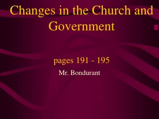 Changes in the Church and Government pages 191 - 195