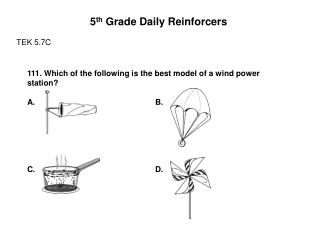 5 th  Grade Daily Reinforcers TEK 5.7C