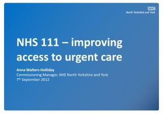 NHS 111 – improving access to urgent care