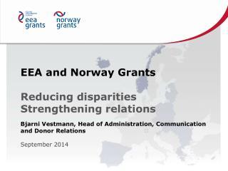 EEA and Norway Grants Reducing disparities  Strengthening relations