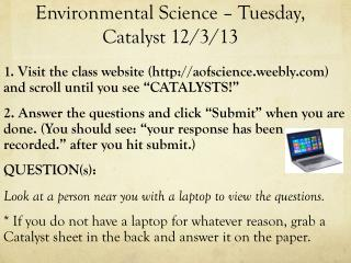 Environmental Science – Tuesday, Catalyst 12/3/13
