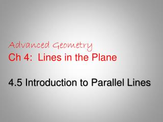 Advanced Geometry Ch 4:  Lines in the Plane