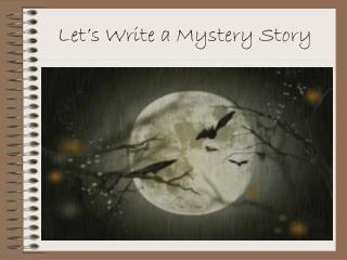 Let's Write a Mystery Story