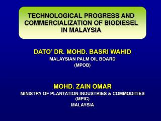 TECHNOLOGICAL PROGRESS AND COMMERCIALIZATION OF BIODIESEL  IN MALAYSIA