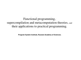 Functional programming  in IPS RAS.