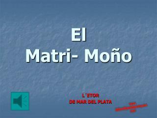 El Matri - Moño