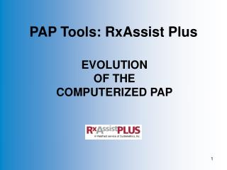 PAP Tools: RxAssist Plus