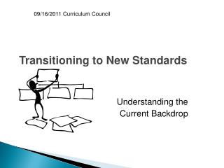 Transitioning to New Standards