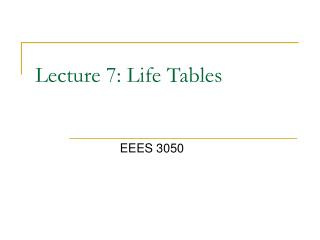 Lecture 7: Life Tables