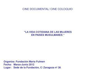 """CINE DOCUMENTAL/ CINE COLOQUIO """"LA VIDA COTIDIANA DE LAS MUJERES  EN PAISES MUSULMANES """""""