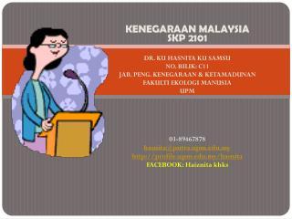KENEGARAAN MALAYSIA SKP 2101 DR. KU HASNITA KU SAMSU NO. BILIK: C11