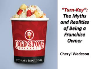 """Turn-Key"":  The Myths and Realities of Being a Franchise Owner Cheryl Wadeson"