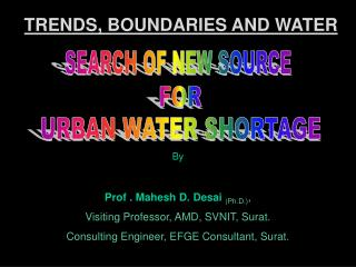 By Prof . Mahesh D. Desai  (Ph.D.) , Visiting Professor, AMD, SVNIT, Surat.