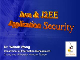Dr. Waitak Wong  Department of Information Management Chung Hua University, Hsinchu, Taiwan