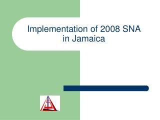 Implementation of 2008 SNA in Jamaica