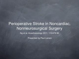 Perioperative Stroke in Noncardiac, Nonneurosurgical Surgery