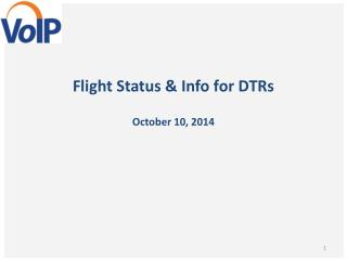 Flight Status & Info for DTRs October 10, 2014
