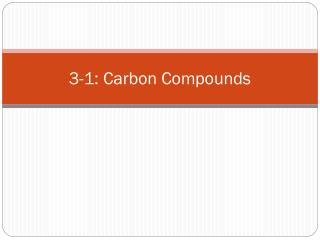 3-1: Carbon Compounds