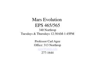 Mars Evolution  EPS 465/565 340 Northrop Tuesdays & Thursdays 12:30AM-1:45PM Professor Carl Agee