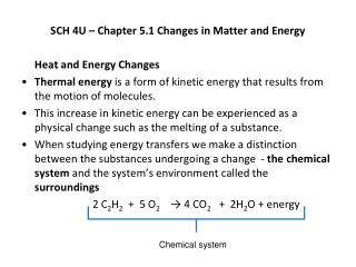 SCH 4U – Chapter 5.1 Changes in Matter and Energy Heat and Energy Changes