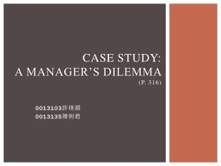 Case study:  A  manager's dilemma  (p. 316)