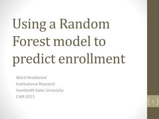 Using  a  Random Forest  model to predict enrollment