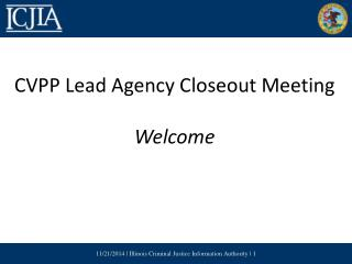 CVPP Lead Agency Closeout Meeting Welcome