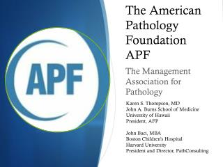 The American Pathology Foundation APF