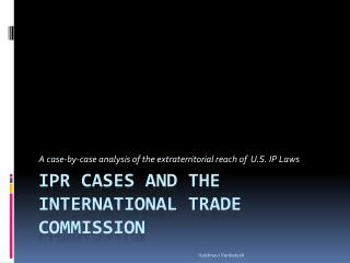 IPR Cases and the International Trade Commission