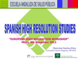 SPANISH HIGH RESOLUTION STUDIES