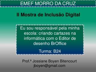 Prof.ª Jossiane Boyen Bitencourt jboyen@gmail