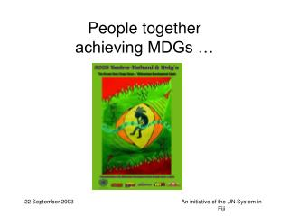 People together  achieving MDGs …