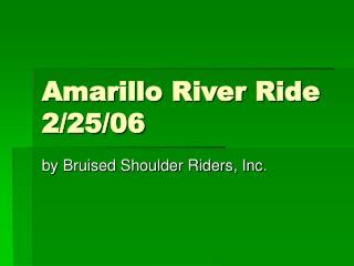 Amarillo River Ride 2/25/06