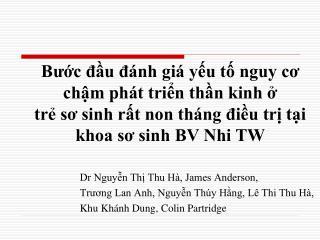 Dr Nguyễn Thị Thu Hà, James Anderson, Trương Lan Anh, Nguyễn Thúy Hằng, Lê Thi Thu Hà,