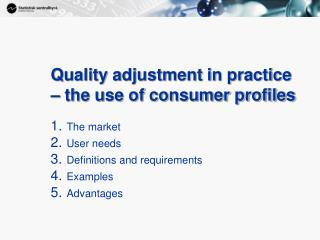 Quality adjustment in practice – the use of consumer profiles