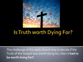Is Truth worth Dying For?